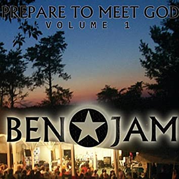 Prepare to Meet God, Vol. 1