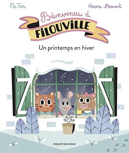 Bienvenue à Filouville, Tome 03: Un printemps en hiver (Tapa blanda)