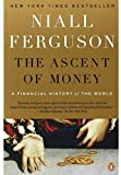 Image of The Ascent of Money: A Financial History of the World: 10th Anniversary Edition