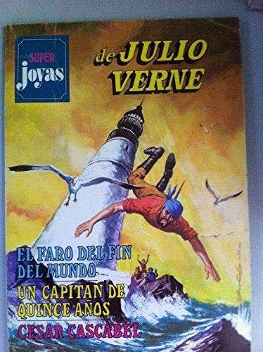 SUPER JOYAS DE JULIO VERNE Nº 3: El faro del fin del mundo / Un capitán de quince años / Cesar Cascabel