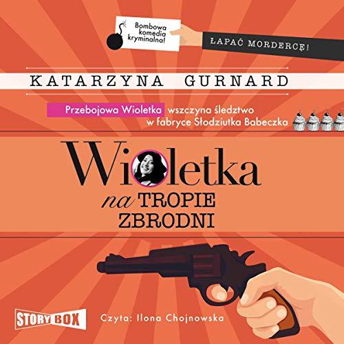 Wioletka na tropie zbrodni audiobook cover art