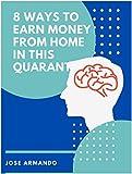 8 pasos pasos para ganar dinero desde casa en esta cuarentena : como ganar dinero en esta cuarentena desde casa
