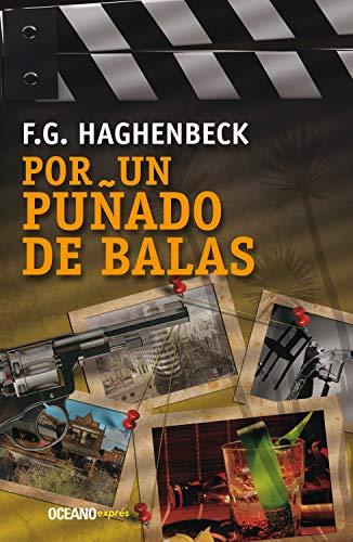 Por un puñado de balas (Misterio) eBook: Haghenbeck, F. G.: Amazon.com.mx:  Tienda Kindle