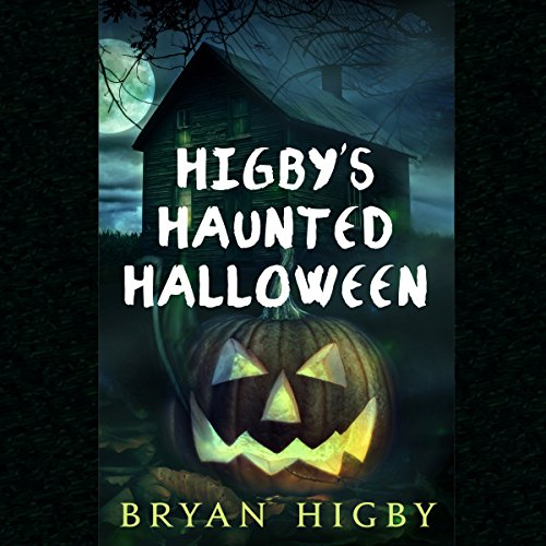 Higby's Haunted Halloween audiobook cover art