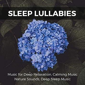 Sleep Lullabies - Music For Deep Relaxation, Calming Music, Nature Sounds, Deep Sleep Music