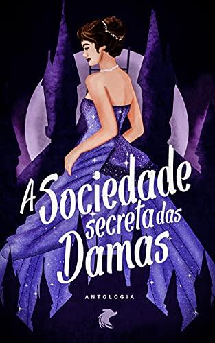 A sociedade secreta das damas: antologia