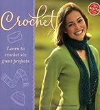 Crochet: Learn to Crochet Six Great Projects