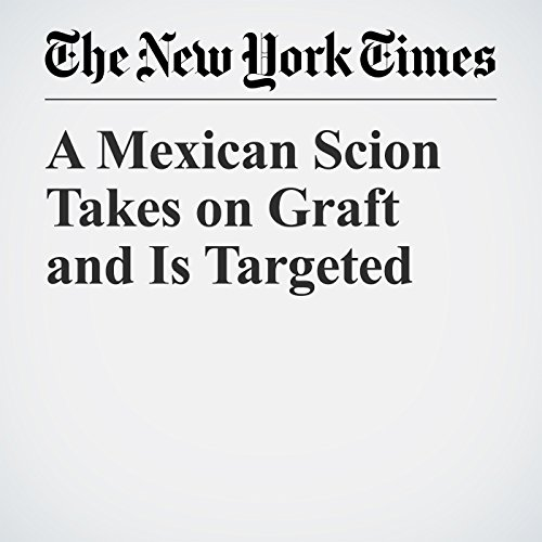 A Mexican Scion Takes on Graft and Is Targeted copertina