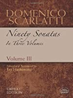 Domenico Scarlatti: Ninety Sonatas in Three Volumes, Volume III (Dover Music for Piano)