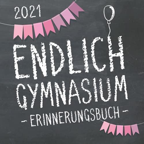 Endlich Gymnasium, Erinnerungsbuch zur Einschulung in's Gymi 2021 für Mädchen: Erinnerungsalbum &...