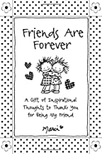 Friends Are Forever: A Gift of Inspirational Thoughts to Thank You for Being My Friend, by Marci & the Children of the Inn...
