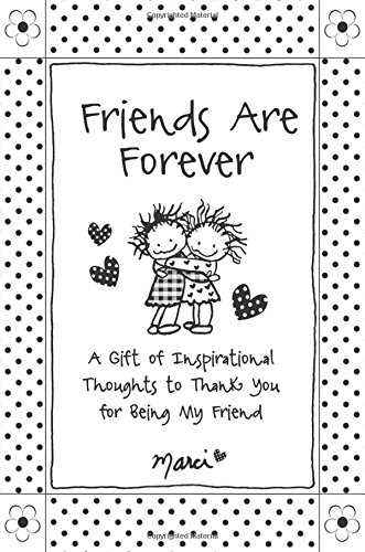 Friends Are Forever: A Gift of Inspirational Thoughts to Thank You for Being My Friend, by Marci & the Children of the Inner Light | Blue Mountain Arts Gift Book | Sweet Words About Lasting Friendship