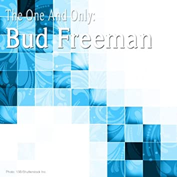 The One and Only: Bud Freeman