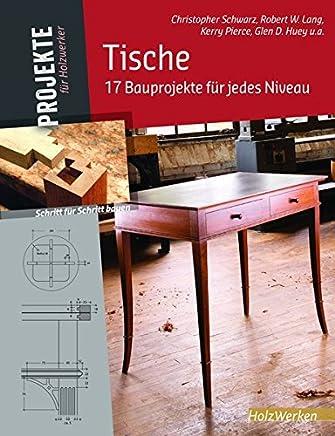 Tische: 17 Bauprojekte für jedes Niveau