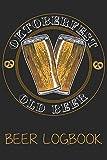 Oktoberfest old beer (Beer Logbook): Beer taste logbook for beer lovers | Beer Notebook | Craft Beer Lovers Gifts