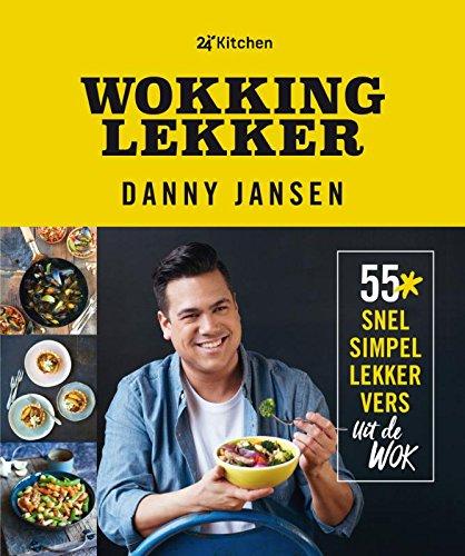 Wokking lekker: 55x snel, simpel, lekker en vers uit de wok
