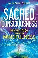Sacred Consciousness: Healing through Mindfulness