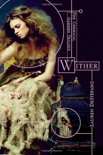 Wither (Volume 1) (The Chemical Garden Trilogy, Band 1)