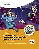 Aprender desarrollo de videojuegos para móviles y web con Phaser.js: Con 100 ejercicios prácticos (APRENDER...CON 100 EJERCICIOS PRÁCTICOS nº 1)