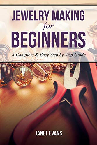 Jewelry Making For Beginners: A Com…