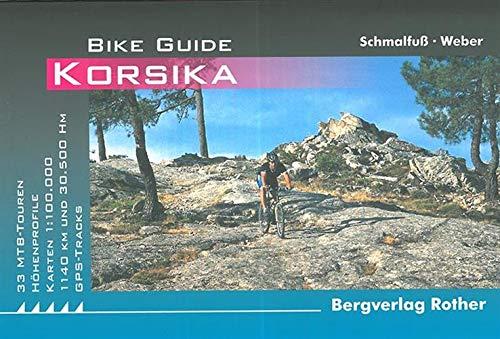 Korsika: Bike Guide. 33 MTB-Touren. Mit GPS-Tracks (Rother Bike Guide)