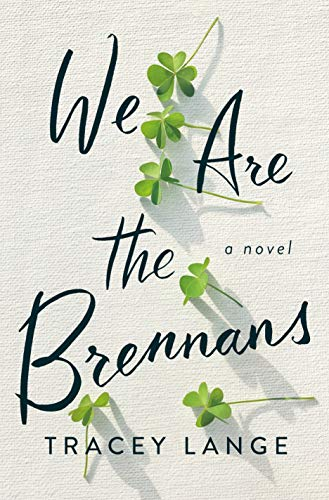 Compare Textbook Prices for We Are the Brennans: A Novel  ISBN 9781250796226 by Lange, Tracey