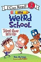 My Weird School: Talent Show Mix-Up (I Can Read Level 2)