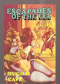 Escapades of the eel (Pulp vault pulp reprint) 1884449069 Book Cover