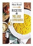 Ricette di Milano e Lombardia: la Cucina Milanese e Lombarda