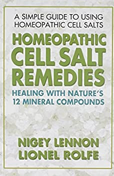 Homeopathic Cell Salt Remedies  Healing with Nature s Twelve Mineral Compounds