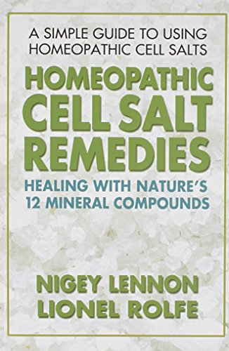 Compare Textbook Prices for Homeopathic Cell Salt Remedies: Healing with Nature's Twelve Mineral Compounds  ISBN 9780757002502 by Lennon, Nigey,Rolfe, Lionel