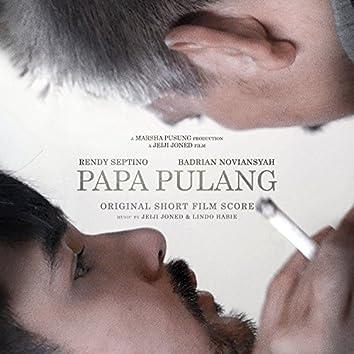 Papa Pulang (Original Short Film Score)