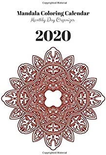 Mandala Coloring Calendar 2020: Monthly Day Organizer