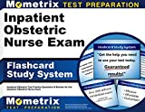 Inpatient Obstetric Nurse Exam Flashcard Study System: Test Practice Questions and Review for the Inpatient Obstetric Nurse Exam (English Edition)