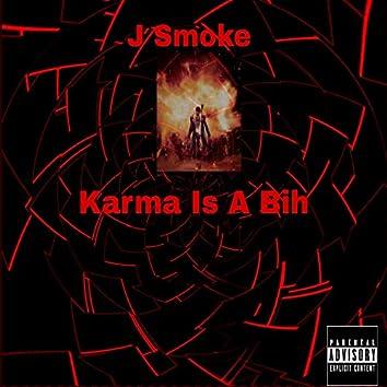 Karma Is a Bih