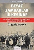Beyaz Zambaklar Ülkesinde: Atatürk'ün Okulların Müfredatına Konulmasını Emrettiği Kitap