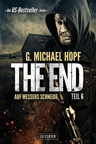 AUF MESSERS SCHNEIDE (The End 6): Endzeit-Thriller