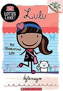 Lulu: My Glamorous Life (A Branches Book: Lotus Lane #3) (3)