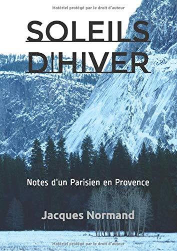 SOLEILS D'HIVER: Notes d'un Parisien en Provence