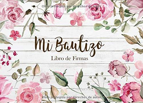 Mi Bautizo Libro de Firmas: Recuerdos y Consejos a los Padres Portada Madera Blanca con Flores