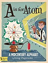 A Is for Atom: A Midcentury Alphabet (Babylit Boardbooks)
