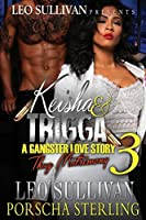 Keisha & Trigga 3: A Gangster Love Story