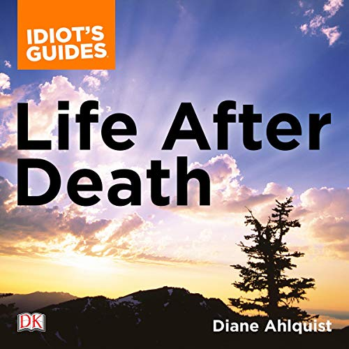 The Complete Idiot's Guide to Life After Death audiobook cover art