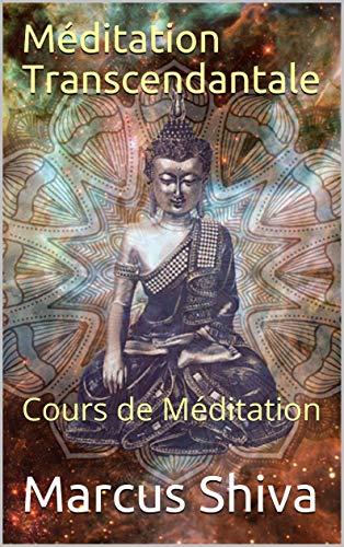 Couverture du livre Méditation Transcendantale : Cours de Méditation