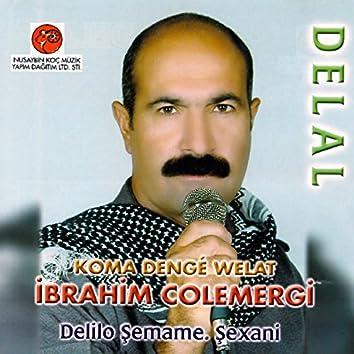 Delal / Delilo / Şemame / Şexani (Koma Denge Welat)