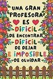 Una gran Profesora es difícil de encontrar: Cuaderno De Notas Regalo Original Para Fin De Curso , Regalo Para Profesora , Cuaderno 6' X 9'. ( A5 )