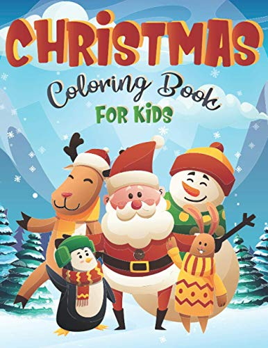 CHRISTMAS Coloring Book For Kids: 50 Cute and Easy Christmas Coloring Pages as Christmas Gift For Toddlers , Children and Preschoolers To Enjoy This Holiday Season !