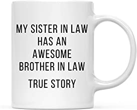 Andaz Press Funny 11oz. Coffee Mug Gag Gift, My Sister in Law Has an Awesome Brother in Law, True Story, 1-Pack, Best Uniq...