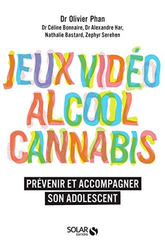 Alcool, cannabis, jeux video