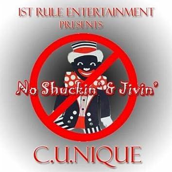 NO SHUCKIN' & JIVIN'